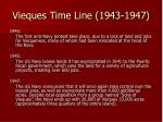 vieques time line 1943 1947