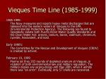 vieques time line 1985 1999