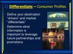 2 differentiate consumer profiles