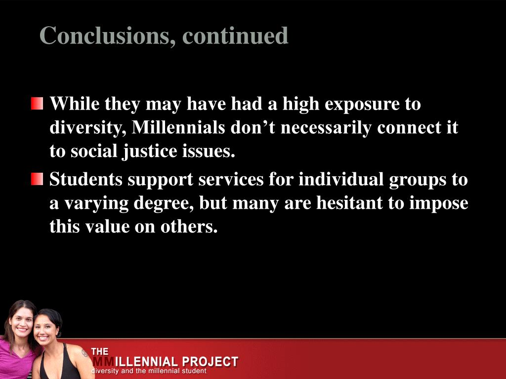 While they may have had a high exposure to diversity, Millennials don't necessarily connect it to social justice issues.