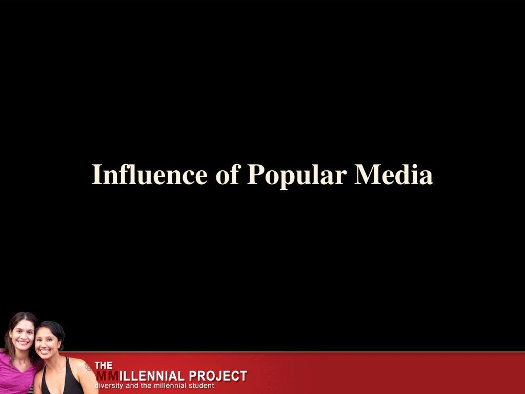 Influence of Popular Media