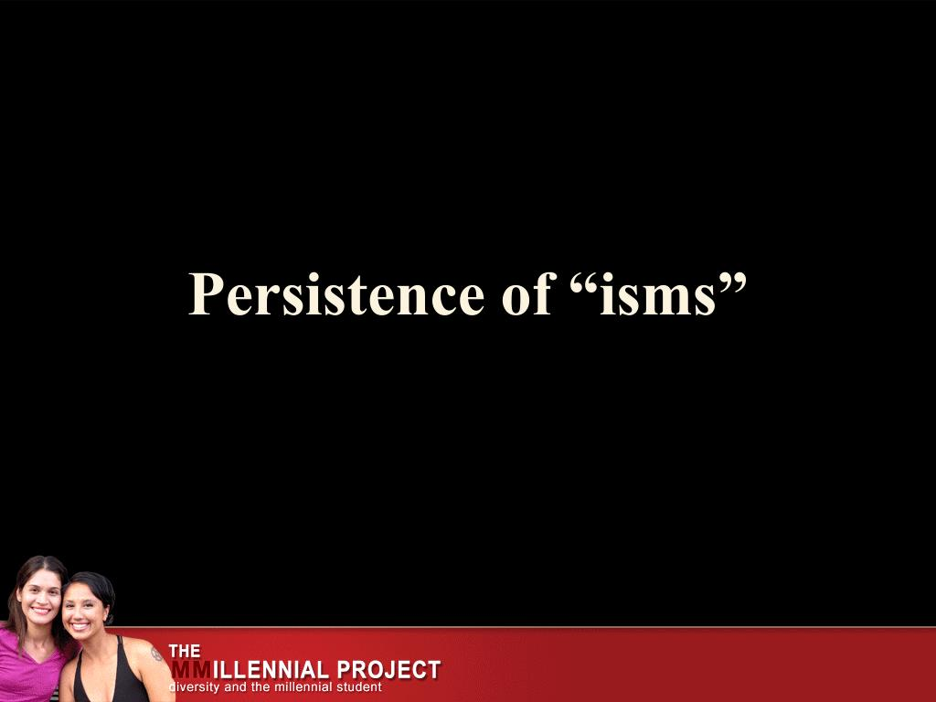 """Persistence of """"isms"""""""