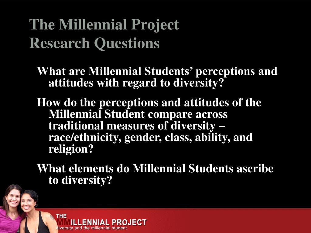 What are Millennial Students' perceptions and attitudes with regard to diversity?