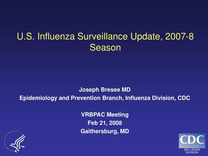 U s influenza surveillance update 2007 8 season