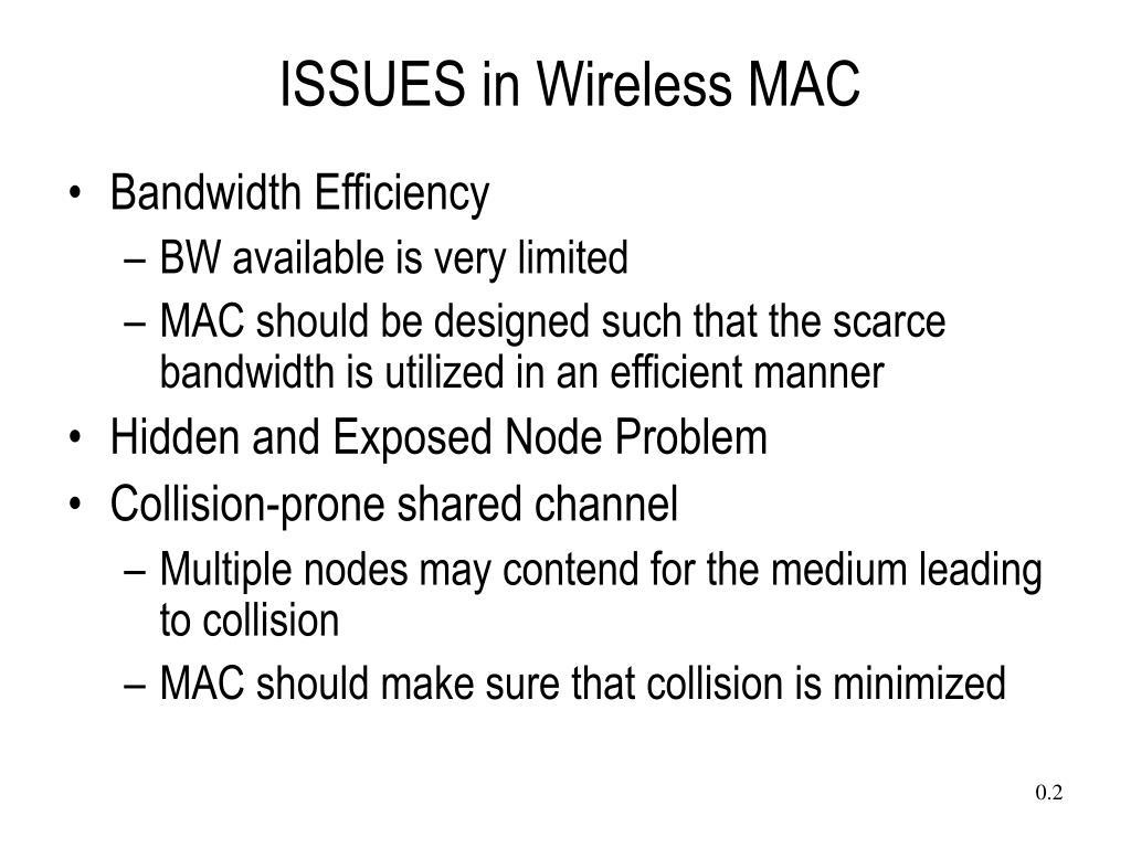 ISSUES in Wireless MAC