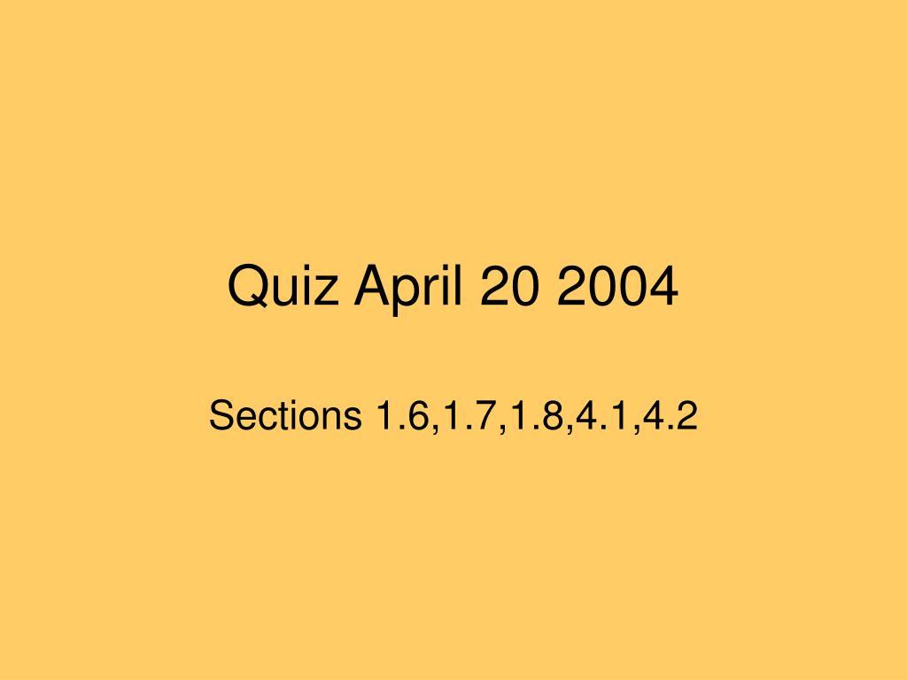 quiz april 20 2004 l.