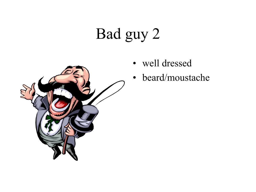 Bad guy 2