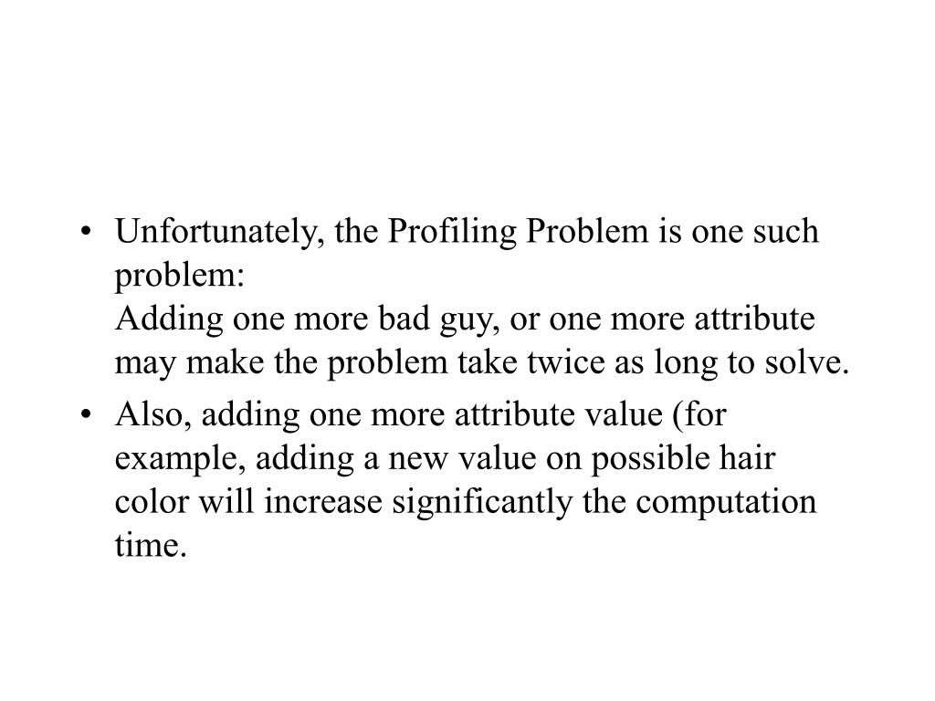 Unfortunately, the Profiling Problem is one such problem: