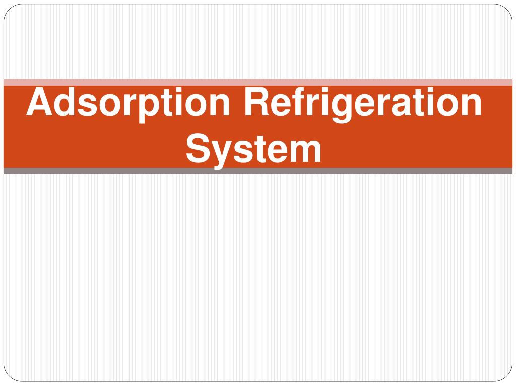 Ppt Adsorption Refrigeration System Powerpoint Presentation Id Master Bilt Wiring Diagram L
