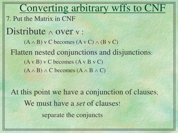 Converting arbitrary wffs to cnf3