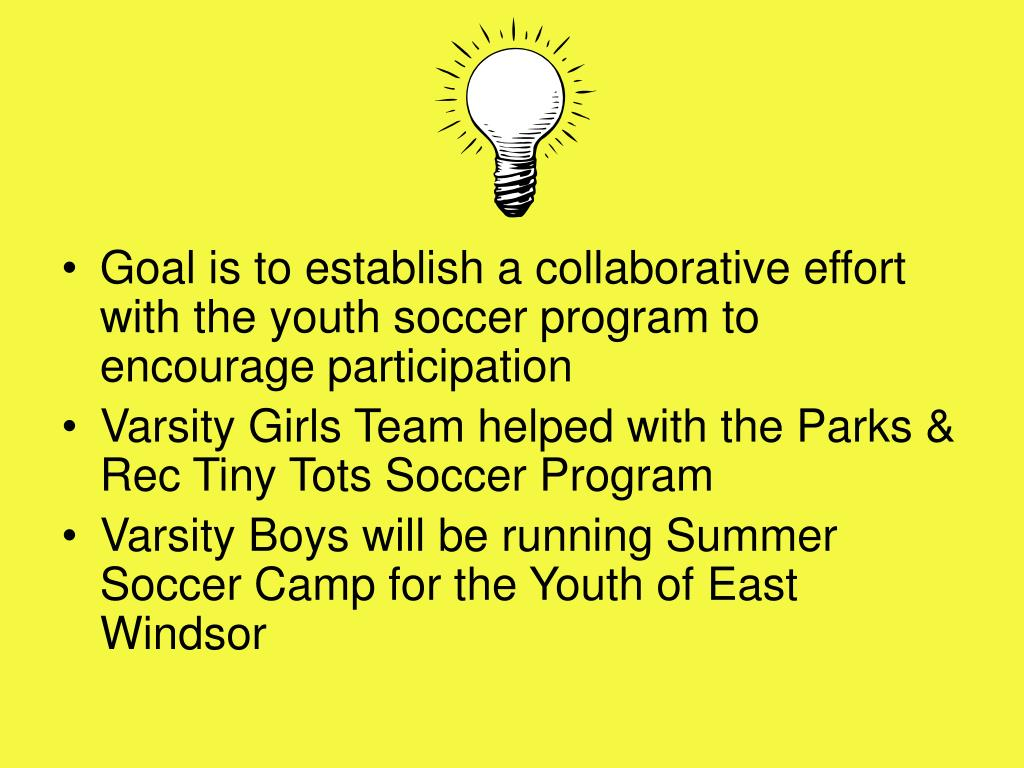 Goal is to establish a collaborative effort with the youth soccer program to encourage participation