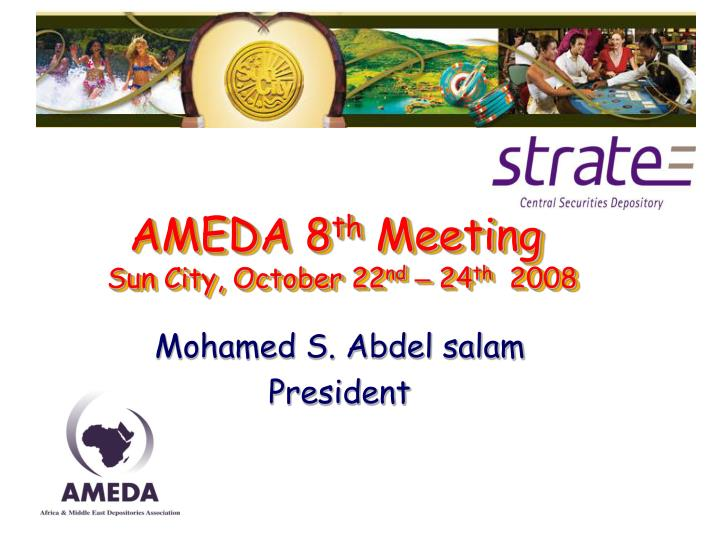 Ameda 8 th meeting sun city october 22 nd 24 th 2008