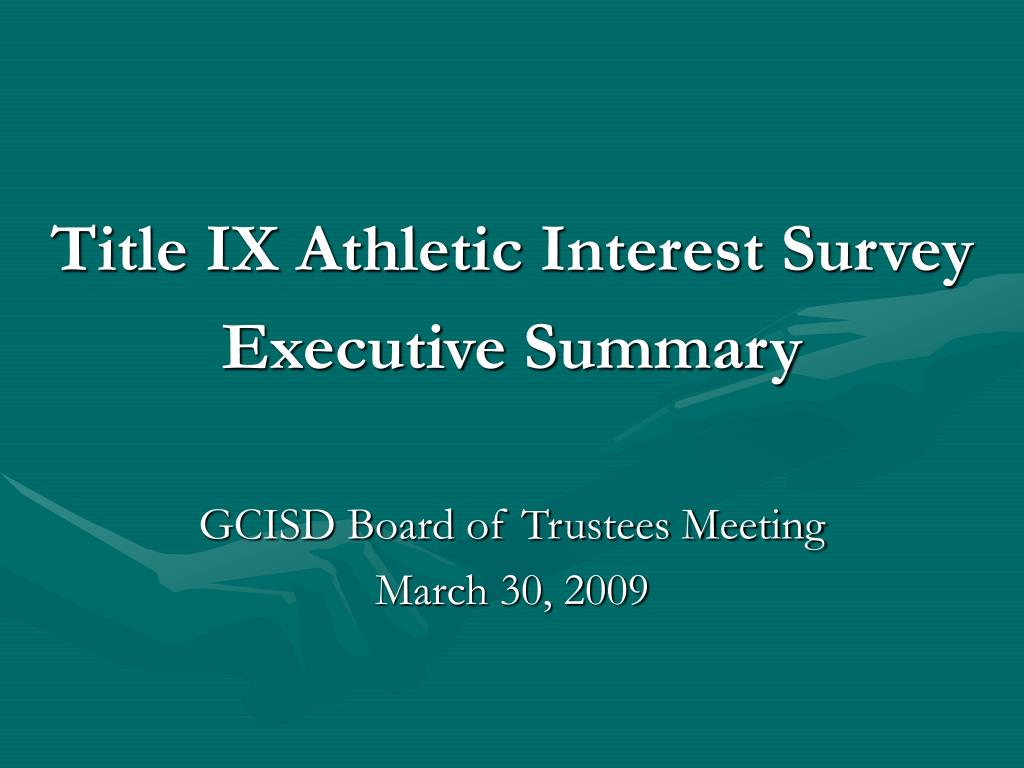 title ix athletic interest survey executive summary gcisd board of trustees meeting march 30 2009 l.