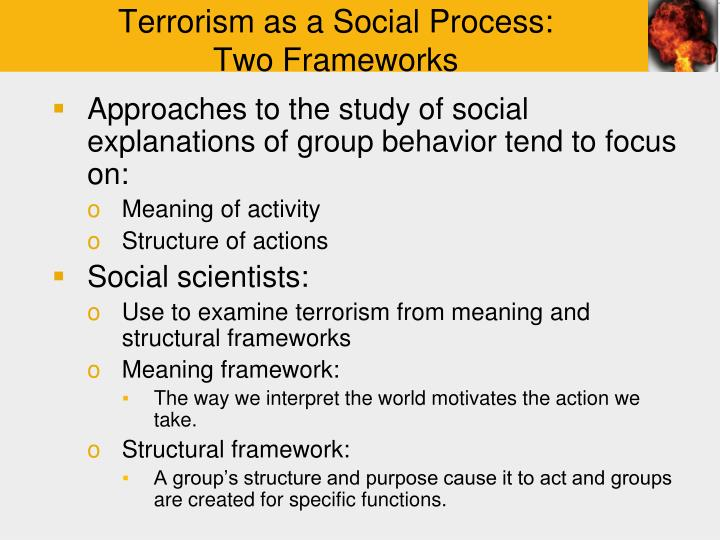 terrorism as a social construct In attempting to examine these variations to discover the logic and coherence of terrorism as an analytical construct rather than simply a polemical construct, what becomes obvious for research is the danger of producing cross-national generalizations that are sweeping and ethnocentric.