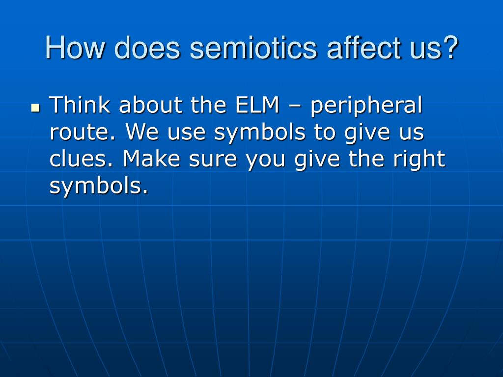 How does semiotics affect us?