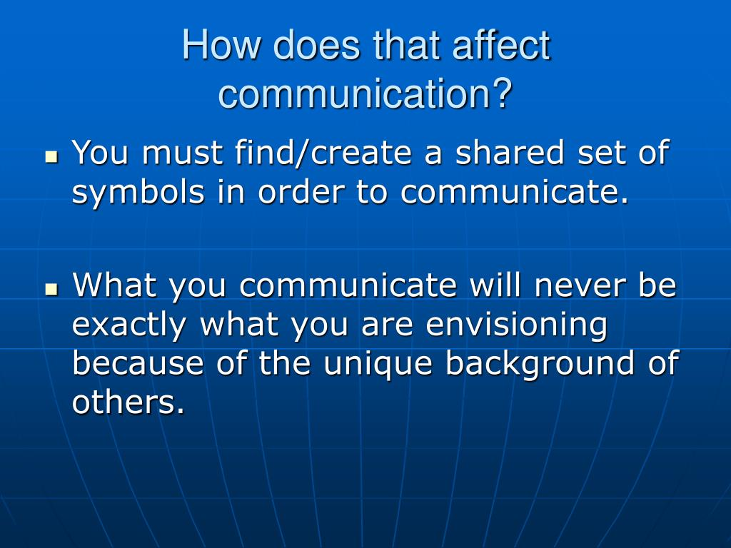 How does that affect communication?