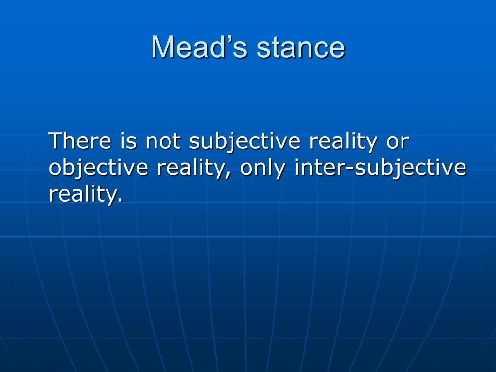 Mead's stance