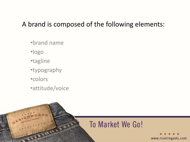 A brand is composed of the following elements: