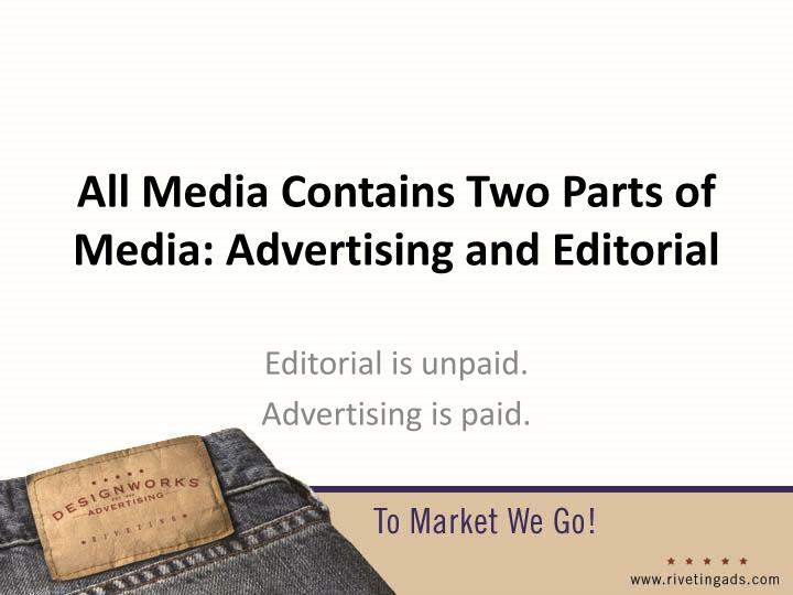 All Media Contains Two Parts of Media: Advertising and Editorial