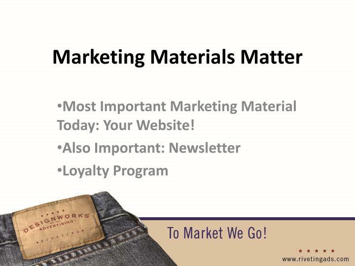 Marketing Materials Matter