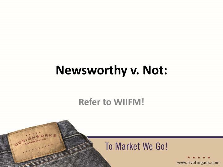 Newsworthy v. Not:
