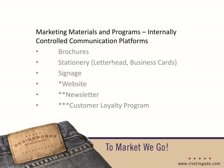 Marketing Materials and Programs – Internally Controlled Communication Platforms