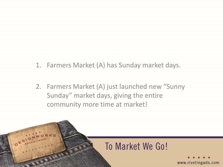 Farmers Market (A) has Sunday market days.