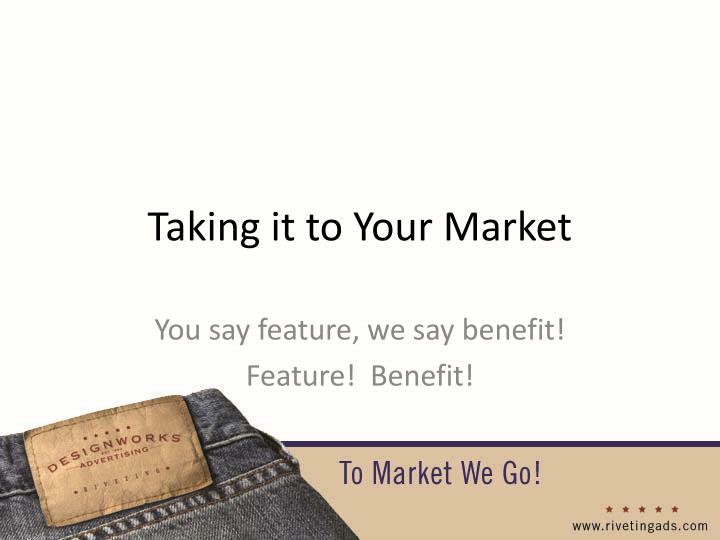 Taking it to Your Market