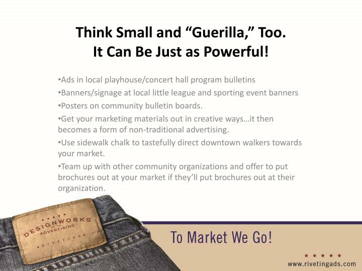 """Think Small and """"Guerilla,"""" Too."""