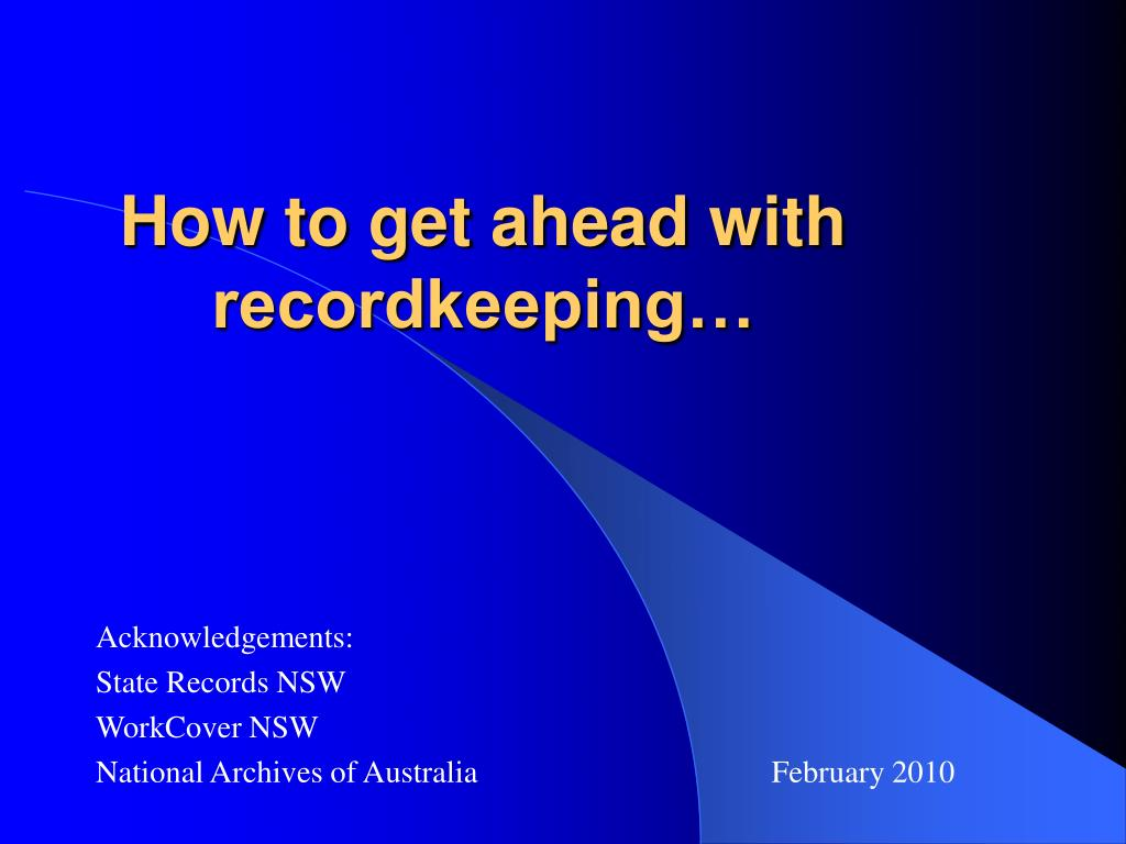 how to get ahead with recordkeeping l.