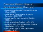 american studies stages of development an overview