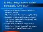 ii initial stage revolt against formalism 1900 1927