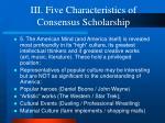 iii five characteristics of consensus scholarship12