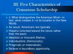 iii five characteristics of consensus scholarship8