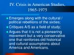 iv crisis in american studies 1965 1975