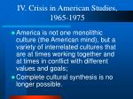 iv crisis in american studies 1965 197516