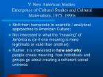 v new american studies emergence of cultural studies and cultural materialism 1975 1990s