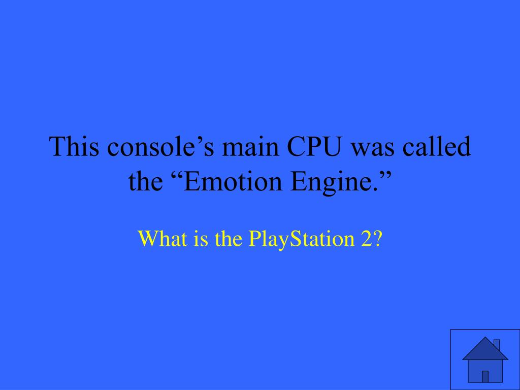 """This console's main CPU was called the """"Emotion Engine."""""""