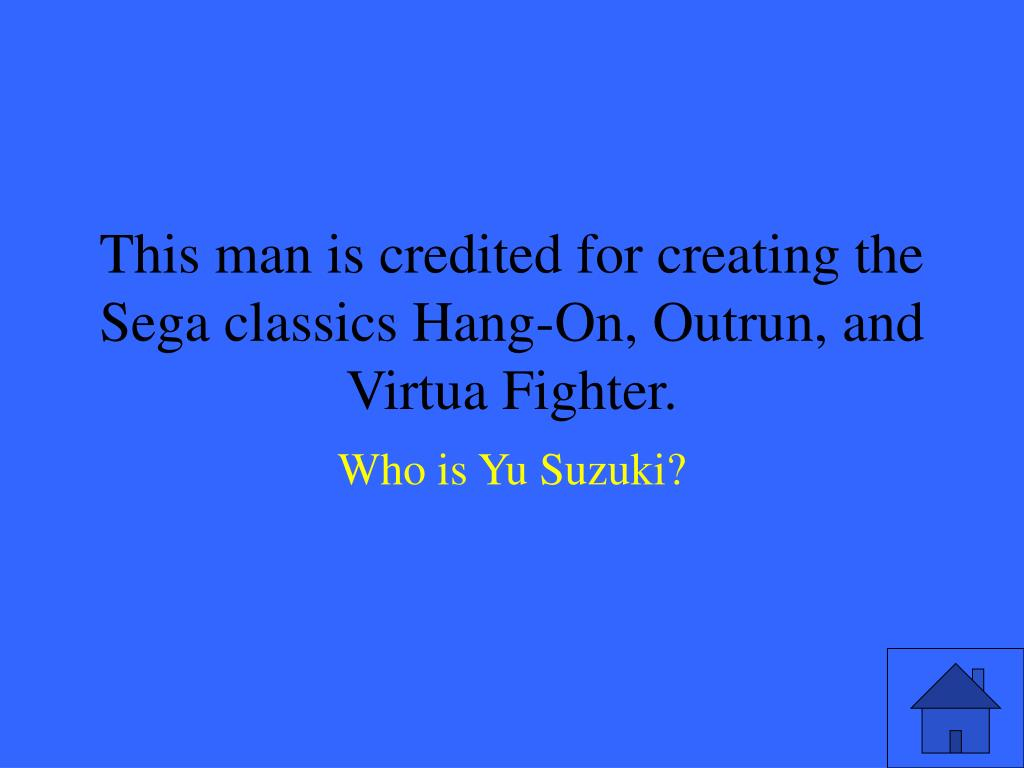 This man is credited for creating the Sega classics Hang-On, Outrun, and Virtua Fighter.