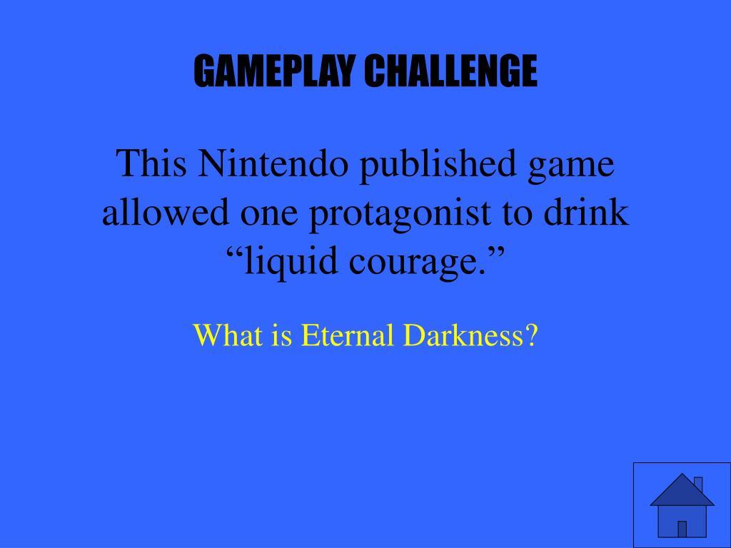 GAMEPLAY CHALLENGE