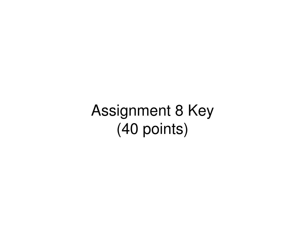 Assignment 8 Key
