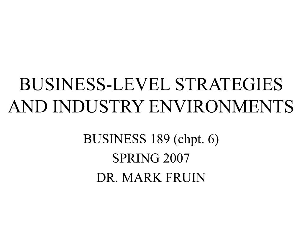 business level strategies and industry environments l.