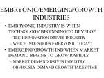 embryonic emerging growth industries