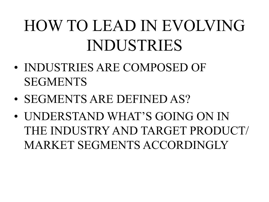 HOW TO LEAD IN EVOLVING INDUSTRIES