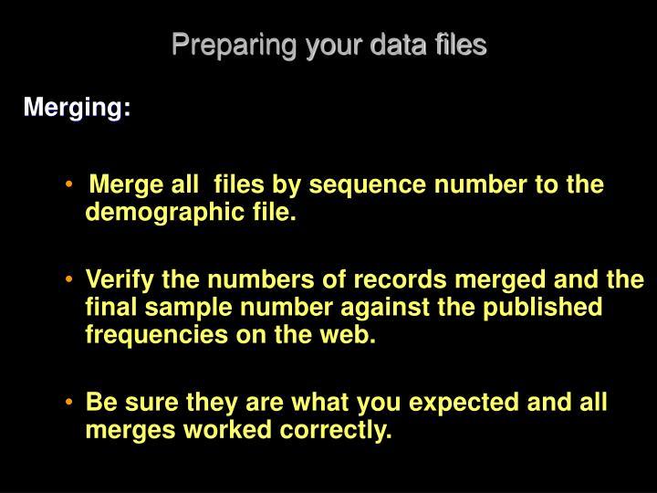 Preparing your data files