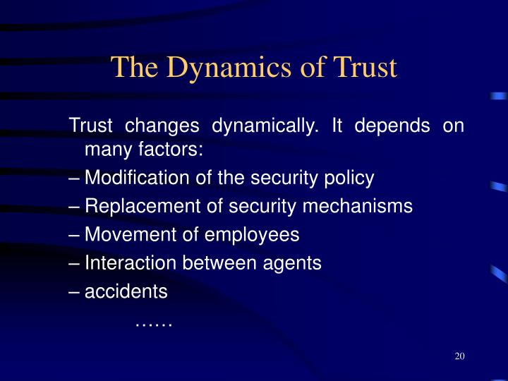 The Dynamics of Trust