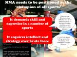 mma needs to be positioned as the champion of all sports
