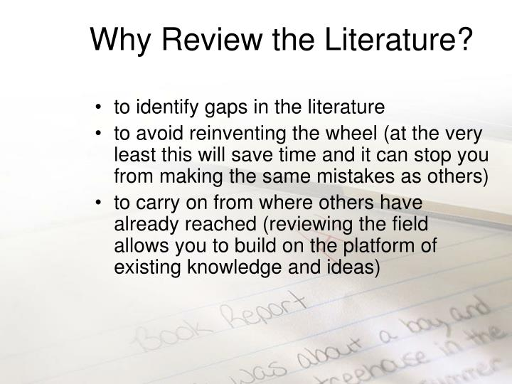 Why review the literature