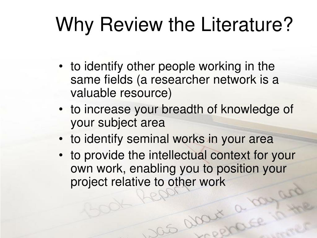 Why Review the Literature?