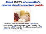 about 15 20 of a wrestler s calories should come from protein